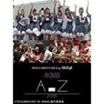 Documentary of AKB48 A to Z 2016 動画