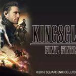 KINGSGLAIVE FINAL FANTASY XV 動画